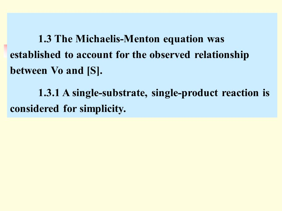 1.3 The Michaelis-Menton equation was established to account for the observed relationship between Vo and [S].
